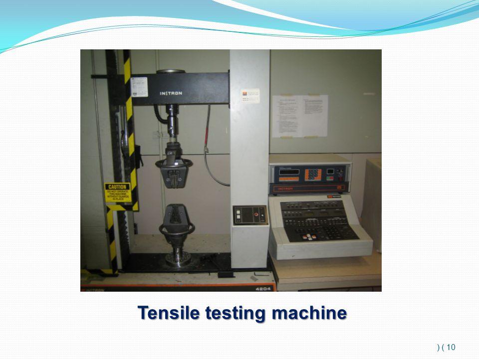 10 ) ) Tensile testing machine