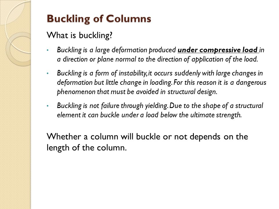 Buckling of Columns What is buckling.