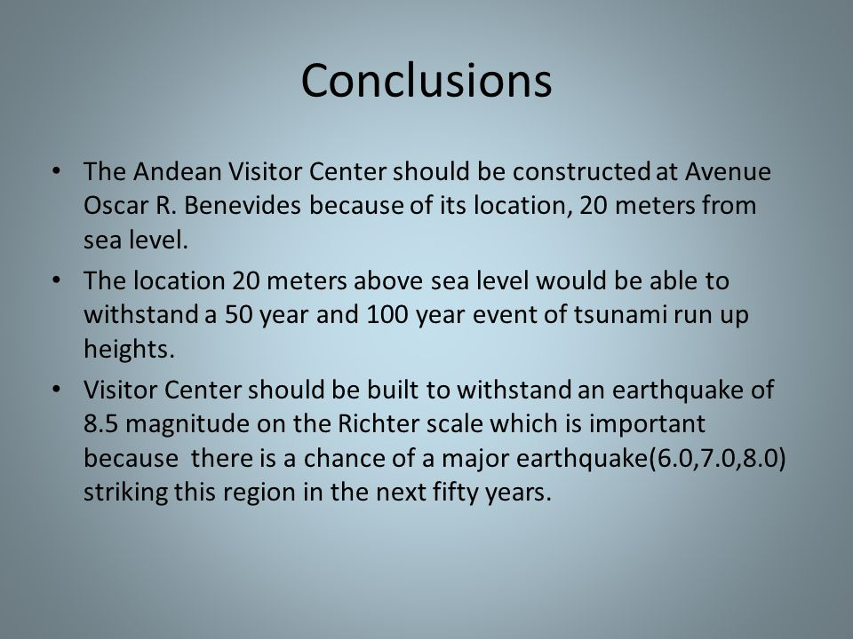 Conclusions The Andean Visitor Center should be constructed at Avenue Oscar R.
