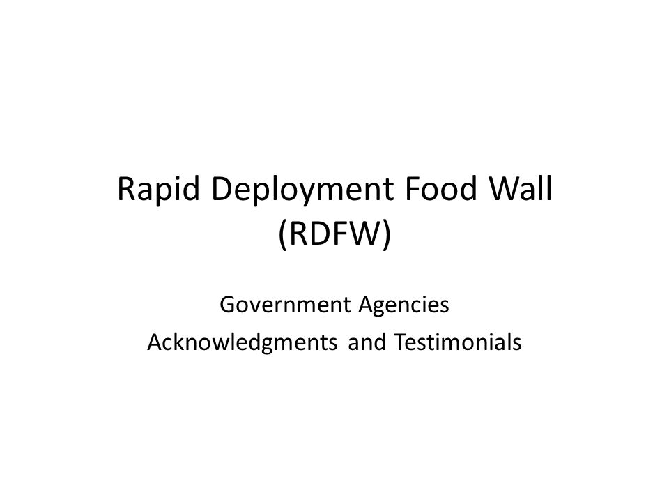 Rapid Deployment Food Wall (RDFW) Government Agencies Acknowledgments and Testimonials