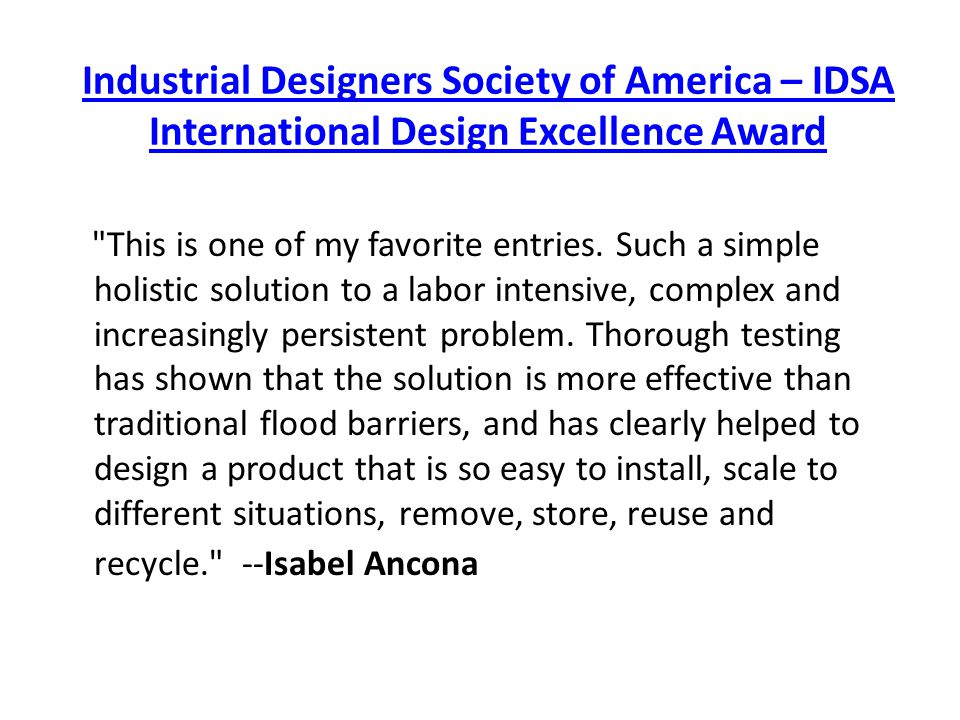 Industrial Designers Society of America – IDSA International Design Excellence Award This is one of my favorite entries.