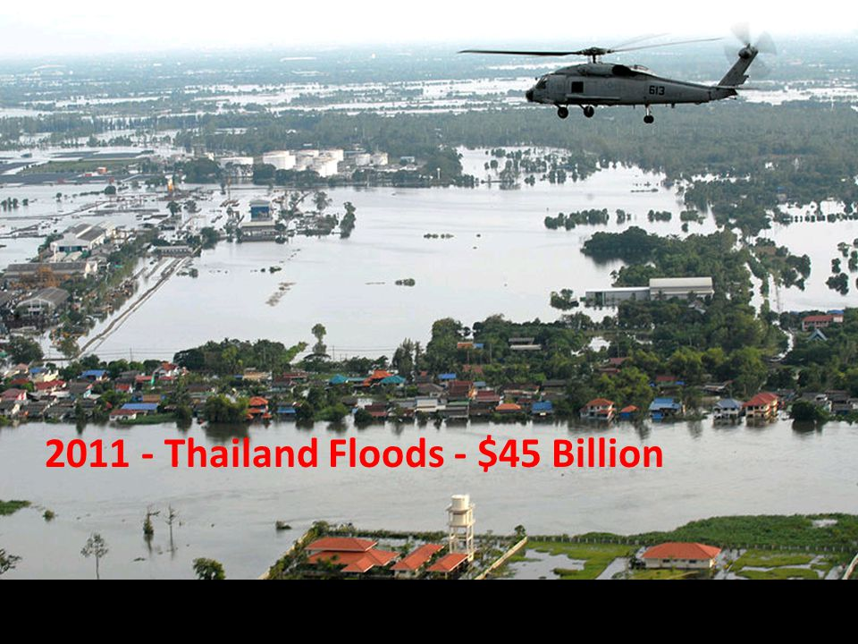 2011 - Thailand Floods - $45 Billion