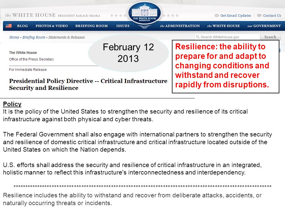 Policy It is the policy of the United States to strengthen the security and resilience of its critical infrastructure against both physical and cyber threats.