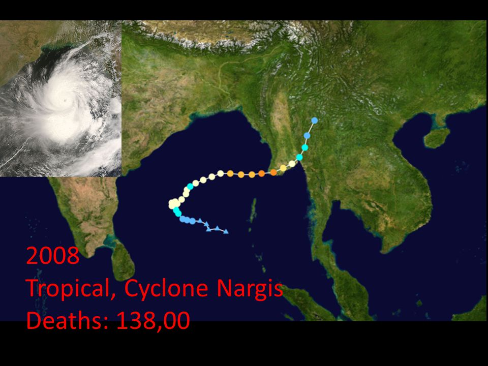2008 Tropical, Cyclone Nargis Deaths: 138,00