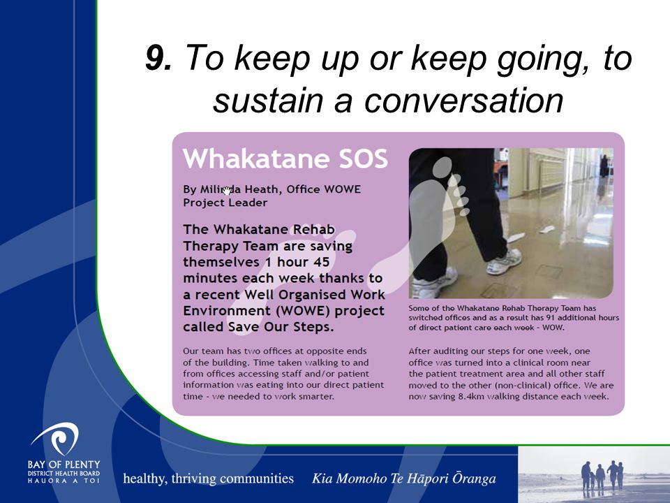 9. To keep up or keep going, to sustain a conversation