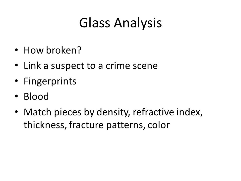 Glass Analysis How broken.