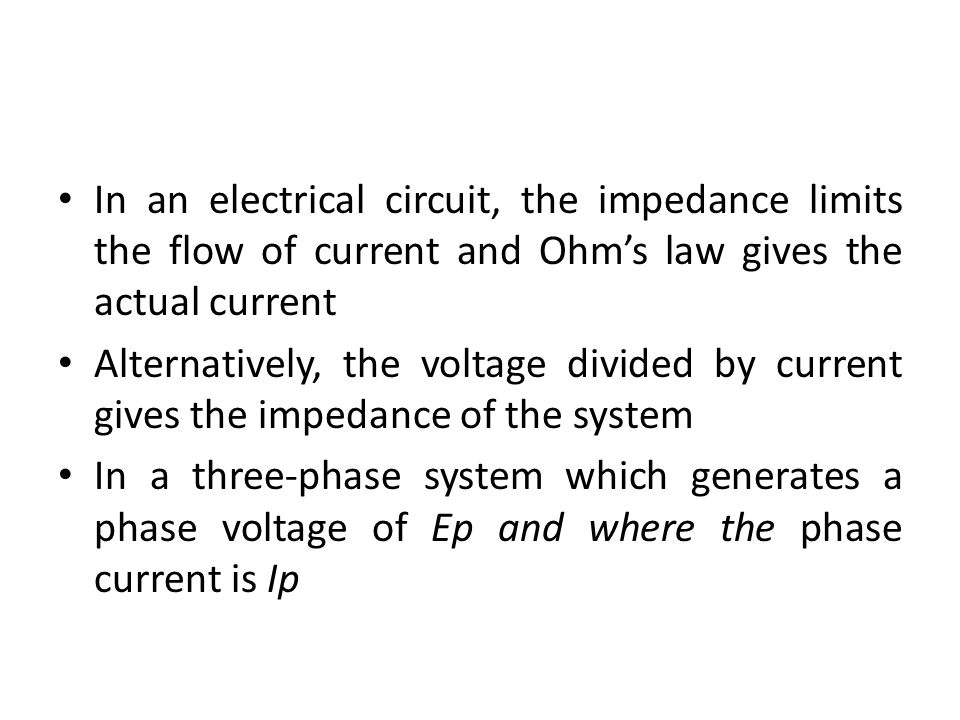 In an electrical circuit, the impedance limits the flow of current and Ohm's law gives the actual current Alternatively, the voltage divided by curren