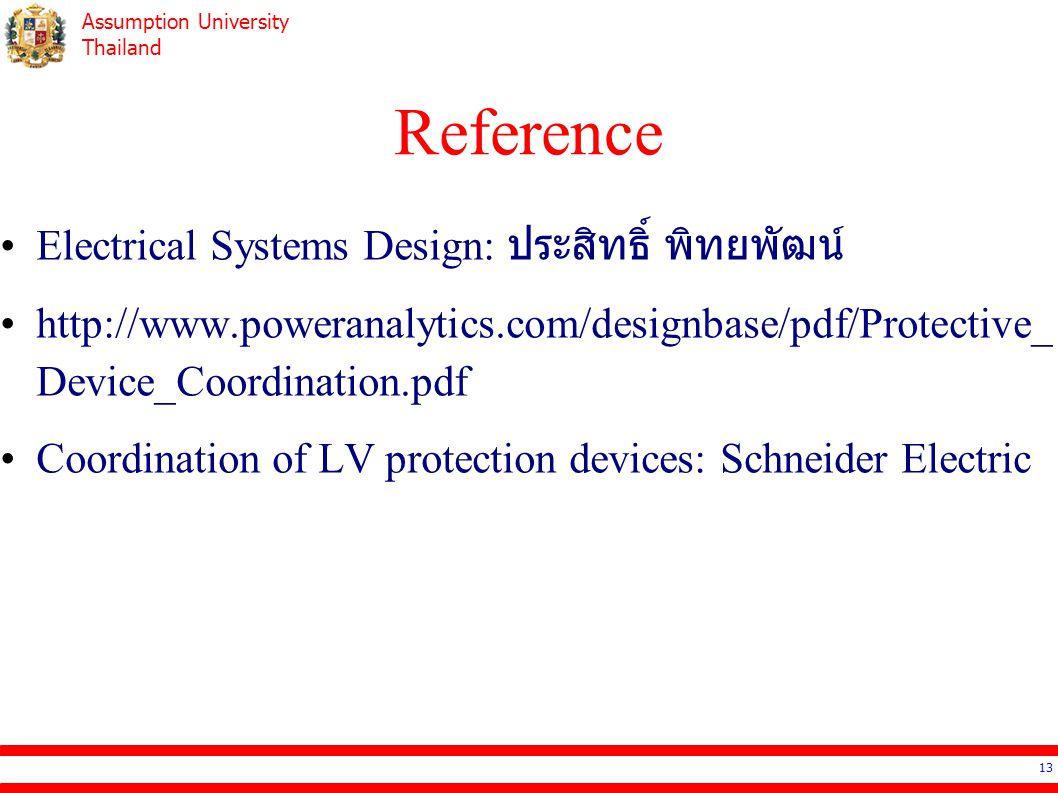 Assumption University Thailand Electrical Systems Design: ประสิทธิ์ พิทยพัฒน์ http://www.poweranalytics.com/designbase/pdf/Protective_ Device_Coordina