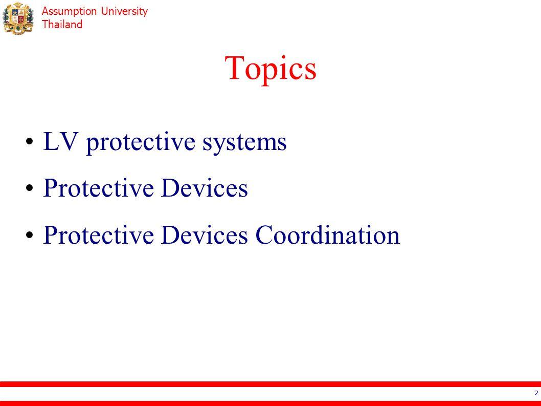 Assumption University Thailand Topics LV protective systems Protective Devices Protective Devices Coordination 2