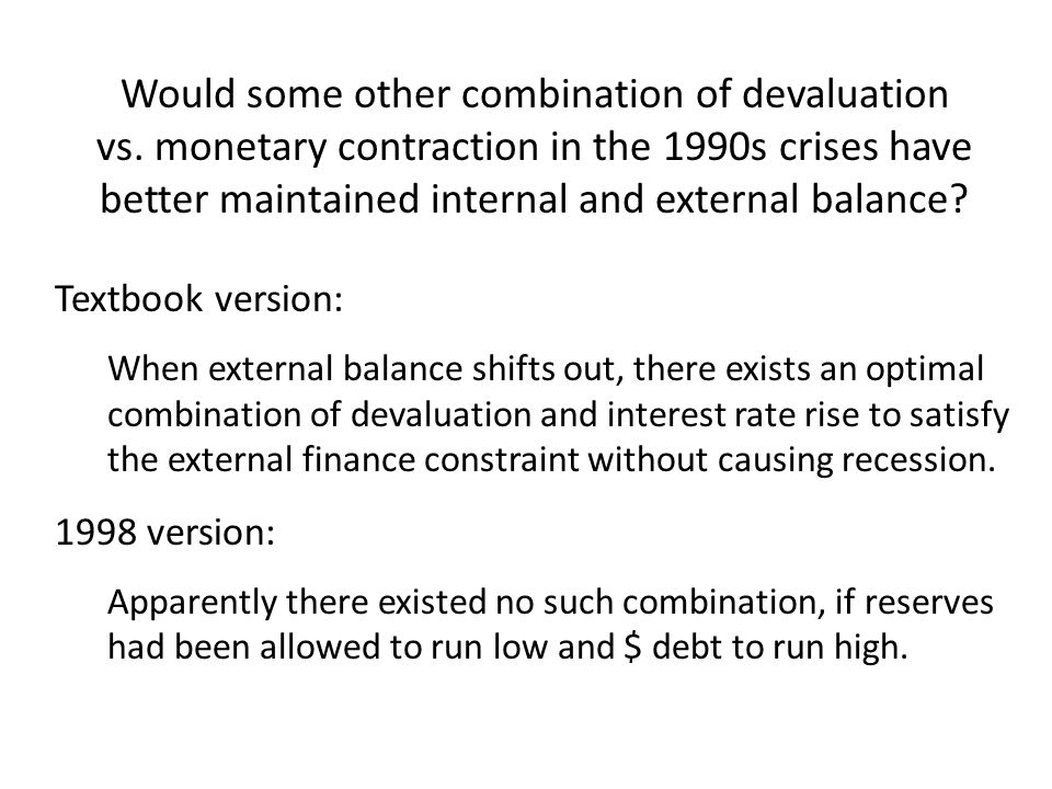 Would some other combination of devaluation vs.
