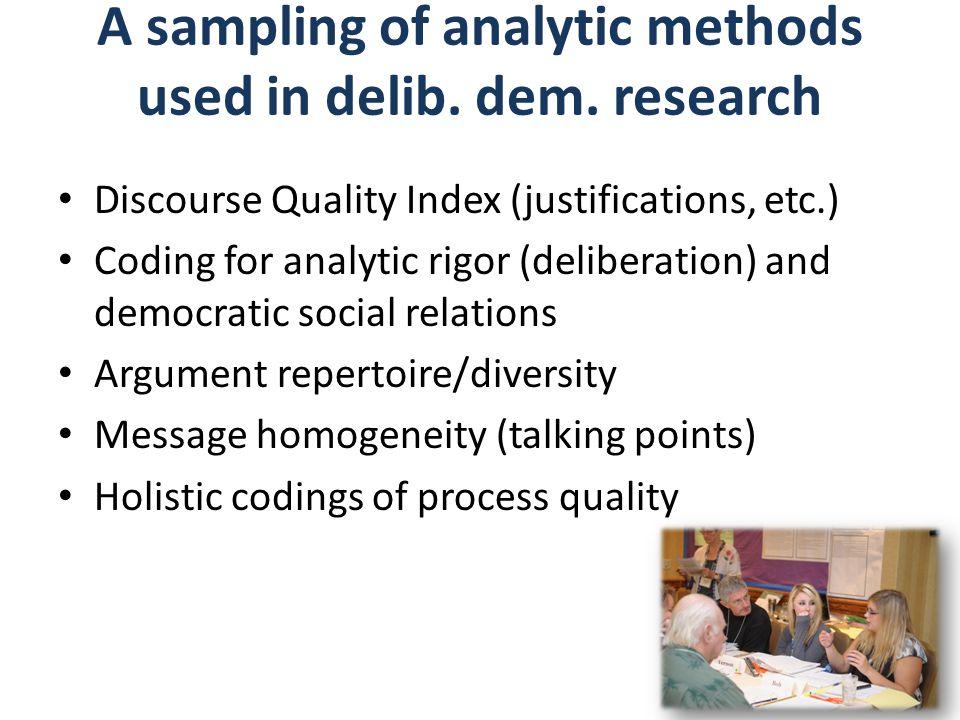 A sampling of analytic methods used in delib. dem.