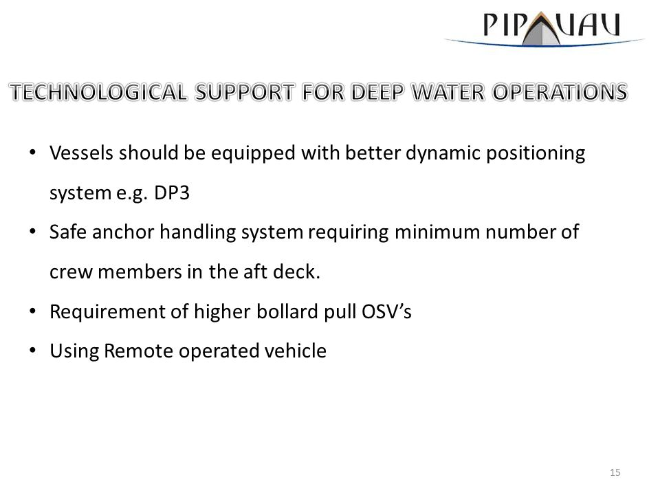Vessels should be equipped with better dynamic positioning system e.g.
