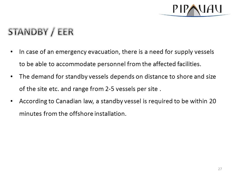 In case of an emergency evacuation, there is a need for supply vessels to be able to accommodate personnel from the affected facilities. The demand fo