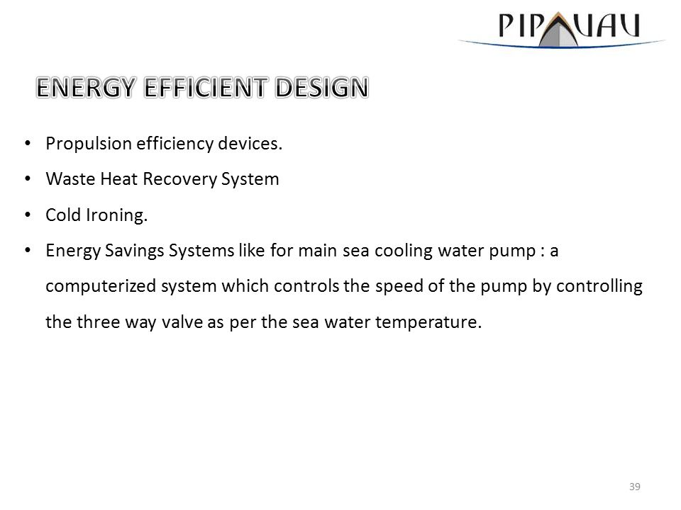 Propulsion efficiency devices. Waste Heat Recovery System Cold Ironing. Energy Savings Systems like for main sea cooling water pump : a computerized s