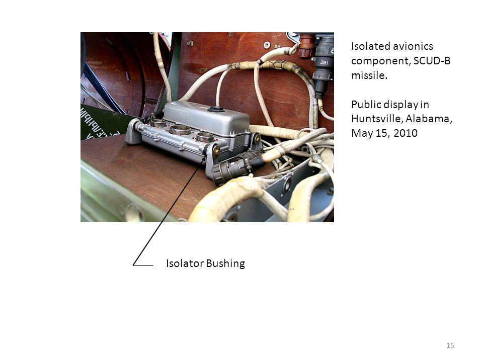15 Isolator Bushing Isolated avionics component, SCUD-B missile. Public display in Huntsville, Alabama, May 15, 2010