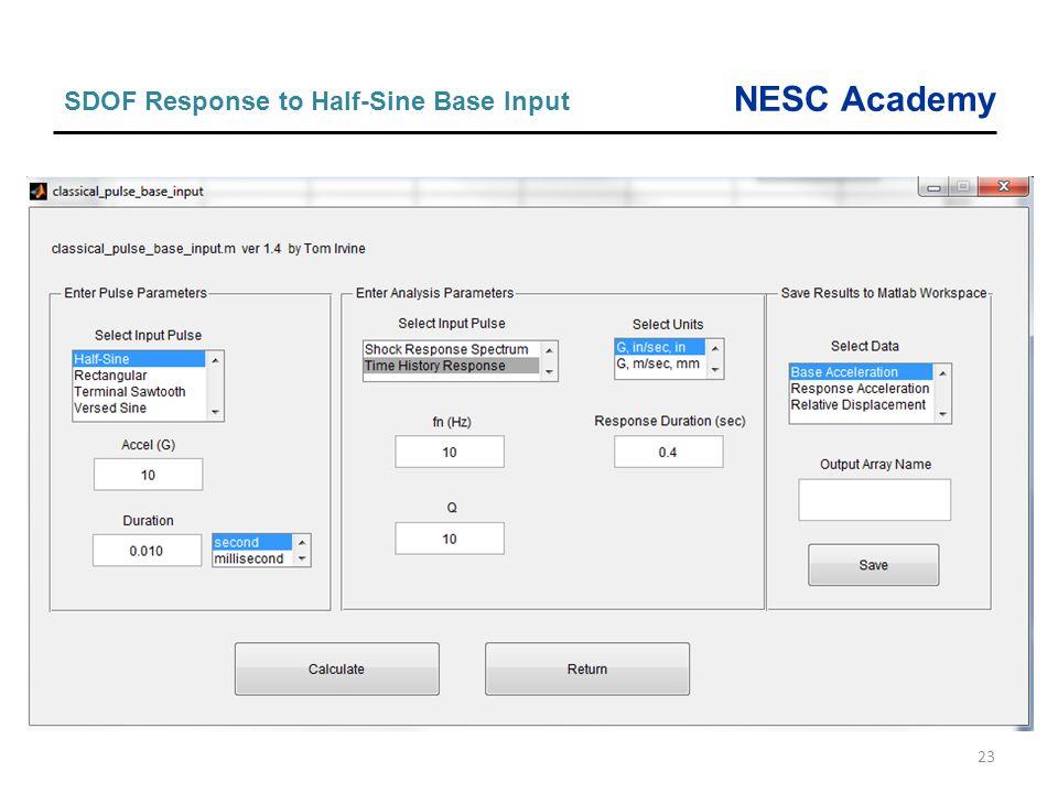 NESC Academy 23 SDOF Response to Half-Sine Base Input