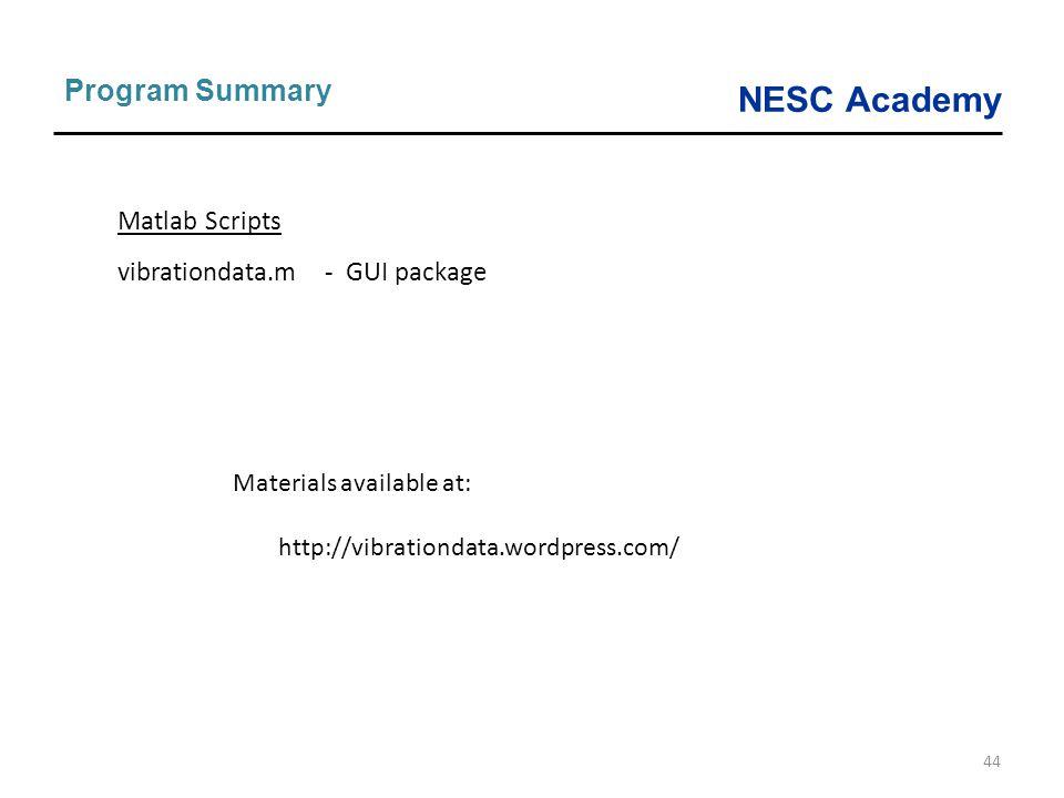 NESC Academy 44 Program Summary Matlab Scripts vibrationdata.m - GUI package Materials available at: http://vibrationdata.wordpress.com/