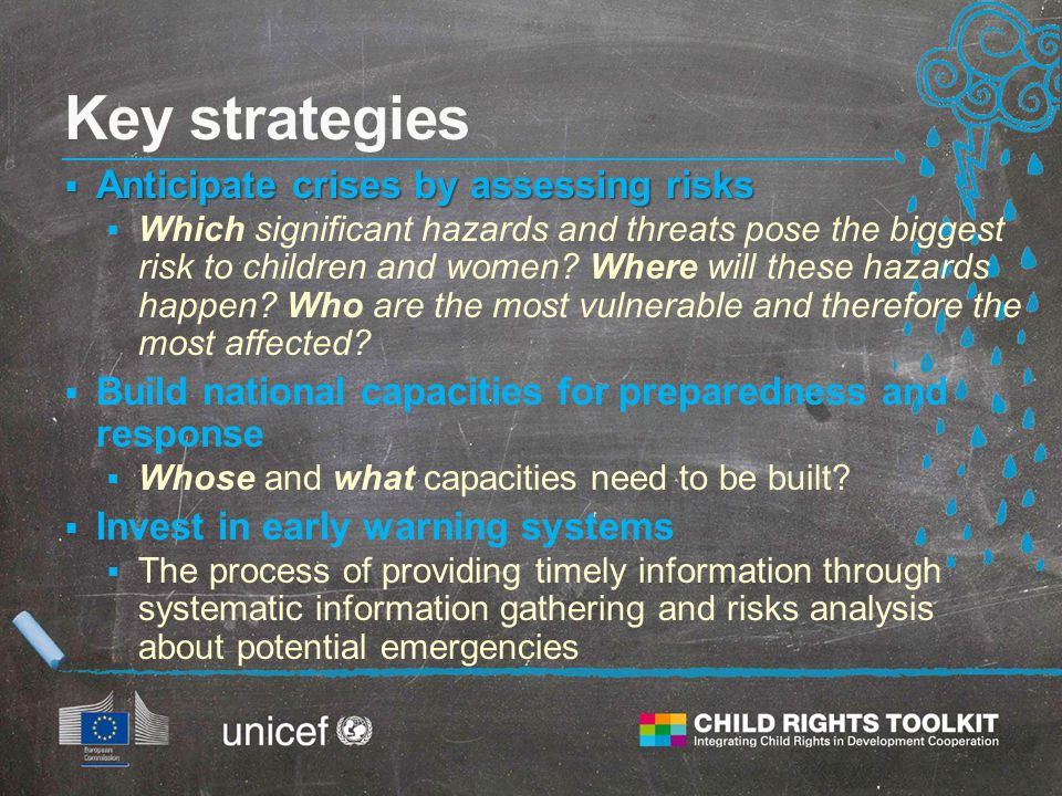  Anticipate crises by assessing risks  Which significant hazards and threats pose the biggest risk to children and women.