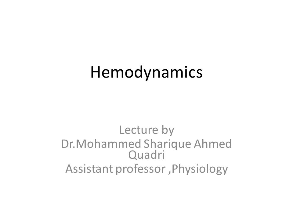 Lecture by Dr.Mohammed Sharique Ahmed Quadri Assistant professor,Physiology Hemodynamics