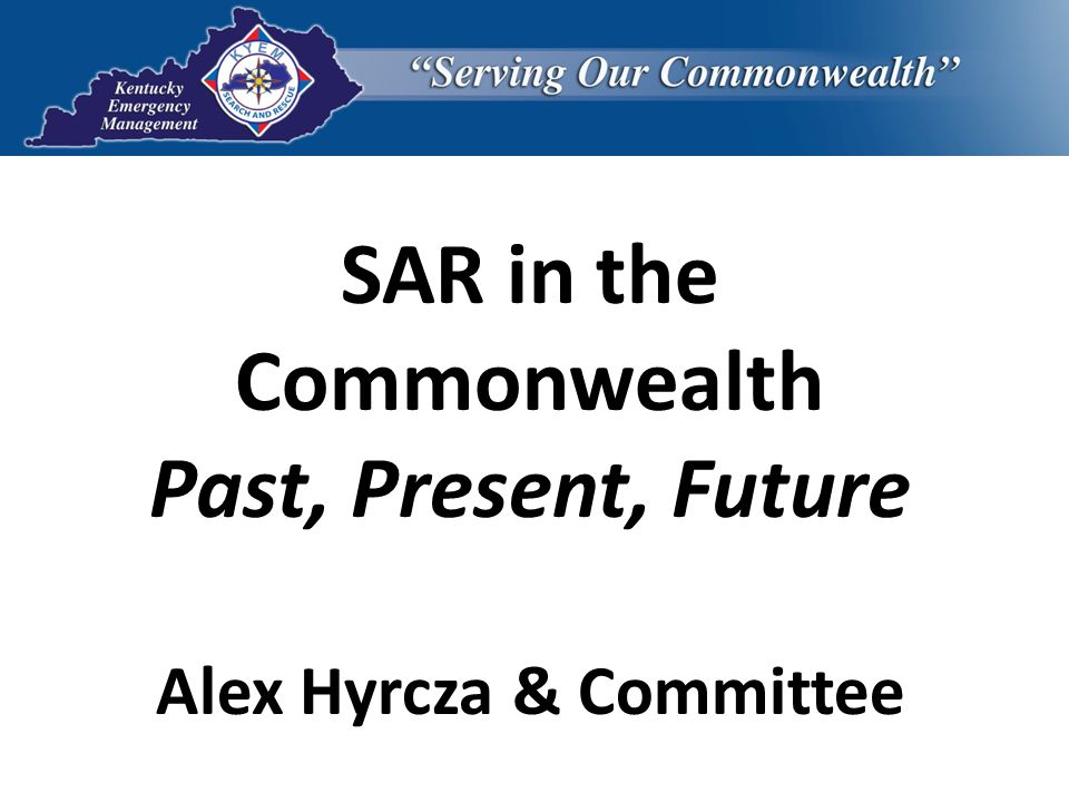 SAR in the Commonwealth Past, Present, Future Alex Hyrcza & Committee