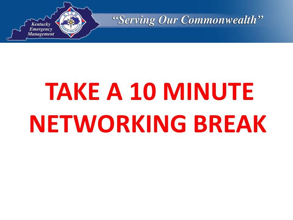 TAKE A 10 MINUTE NETWORKING BREAK