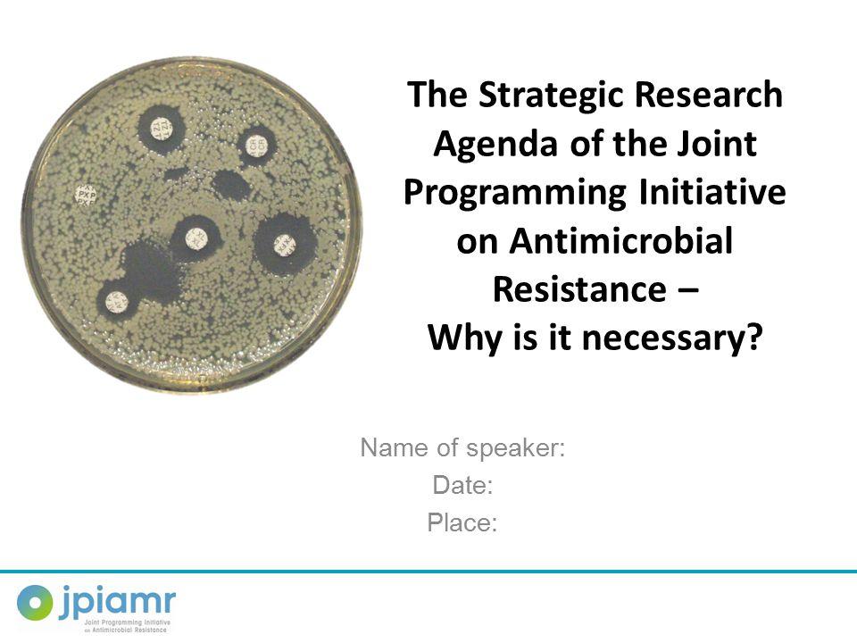 Therapeutics: what the SRA aims to do  Find new targets for antibiotics  Develop new antibiotics  Improve pharmakinetics and pharmacodynamics of neglected antibiotics