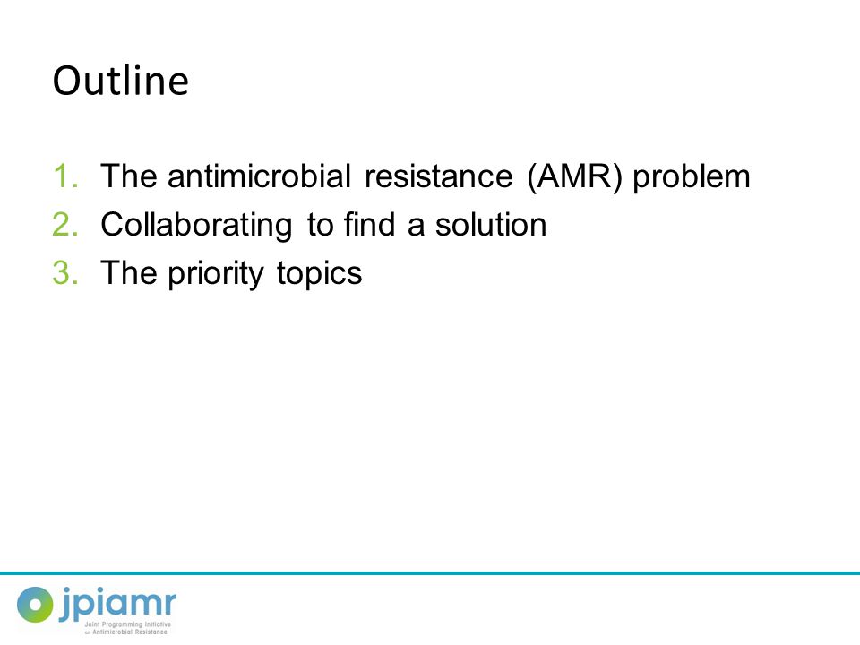 What the SRA aims to do (cont'd)  Develop treatment protocols based on combination therapy using existing and new antibiotics  Develop alternatives for antibiotics (vaccines)  Develop and study effect of policy measures and economic stimuli to minimise barriers for the development and introduction of new antibiotics