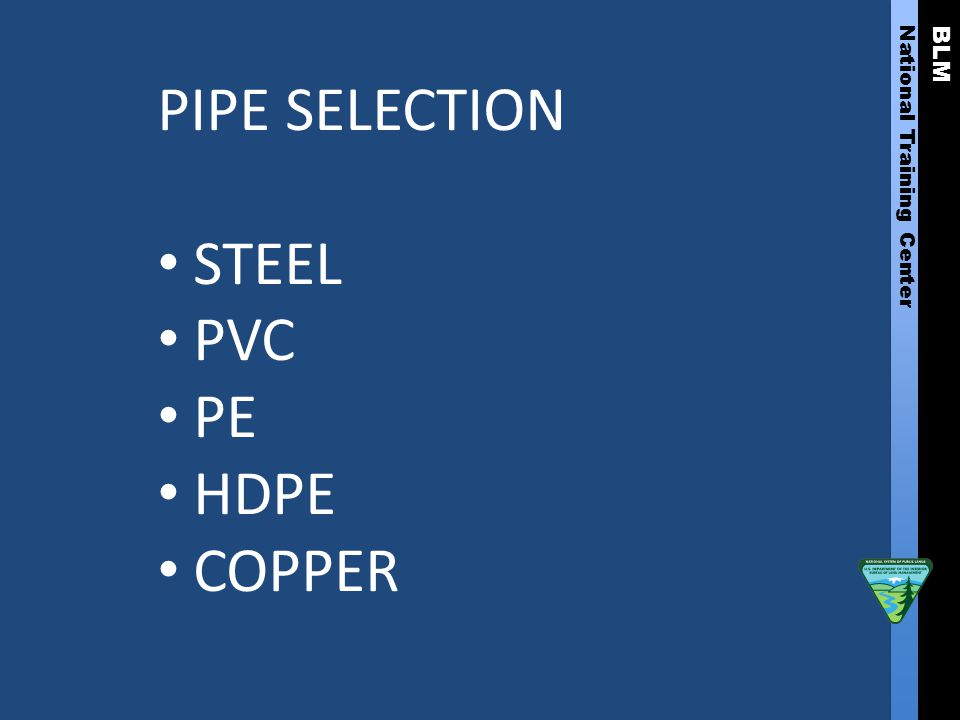 BLM National Training Center PIPE SELECTION STEEL PVC PE HDPE COPPER