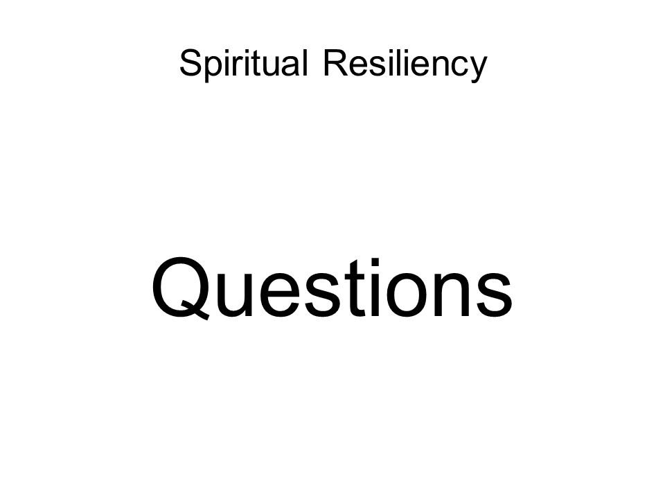 Spiritual Resiliency Questions