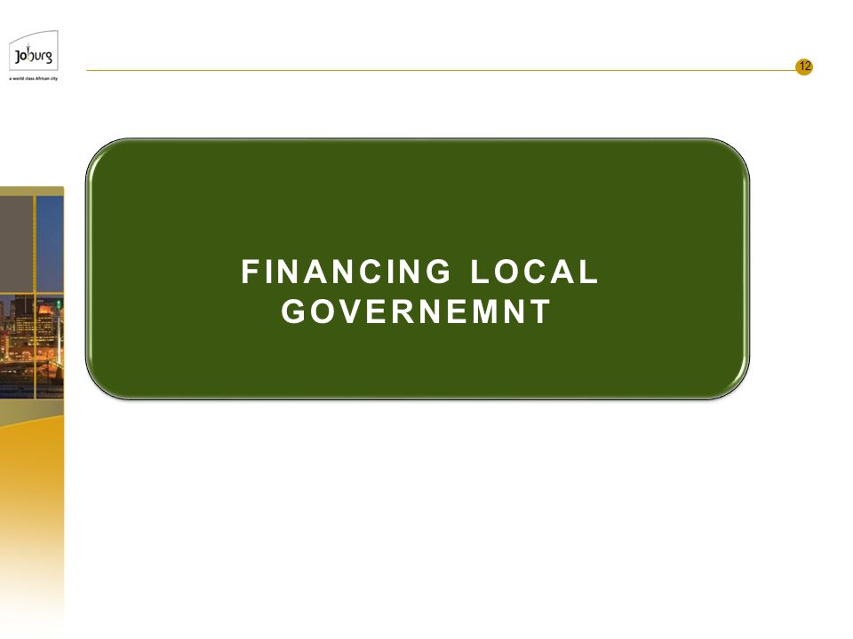 12 FINANCING LOCAL GOVERNEMNT