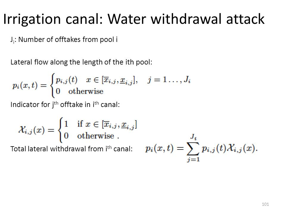 Irrigation canal: Water withdrawal attack 101 J i : Number of offtakes from pool i Lateral flow along the length of the ith pool: Indicator for j th o