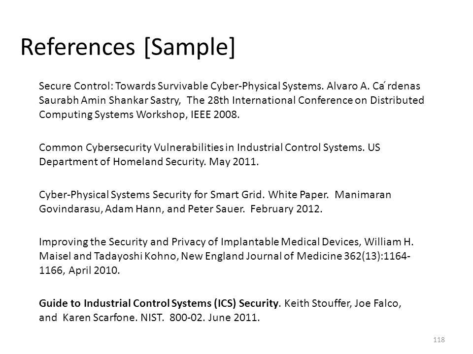 References [Sample] Secure Control: Towards Survivable Cyber-Physical Systems. Alvaro A. Ca ́rdenas Saurabh Amin Shankar Sastry, The 28th Internationa