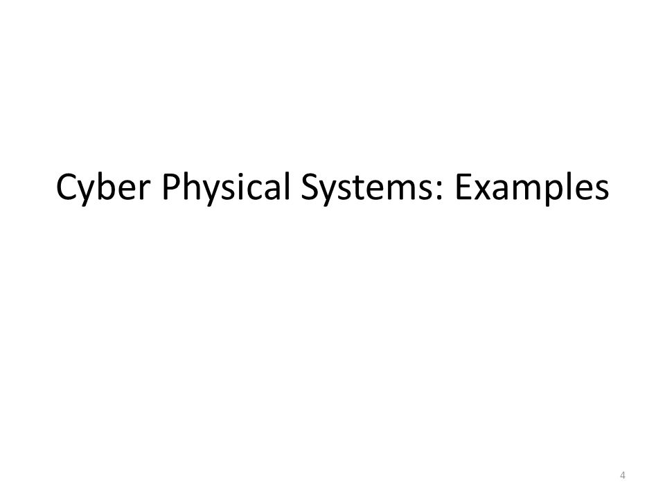 Cyber Physical Systems: Examples 4