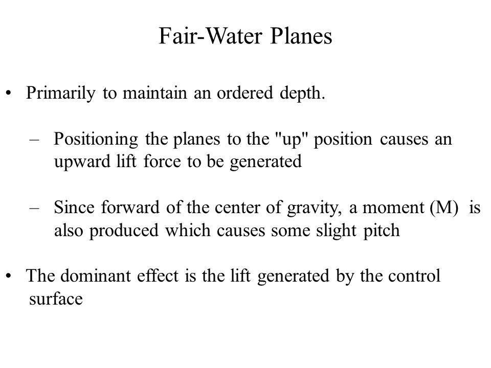 Fair-Water Planes Primarily to maintain an ordered depth. – Positioning the planes to the
