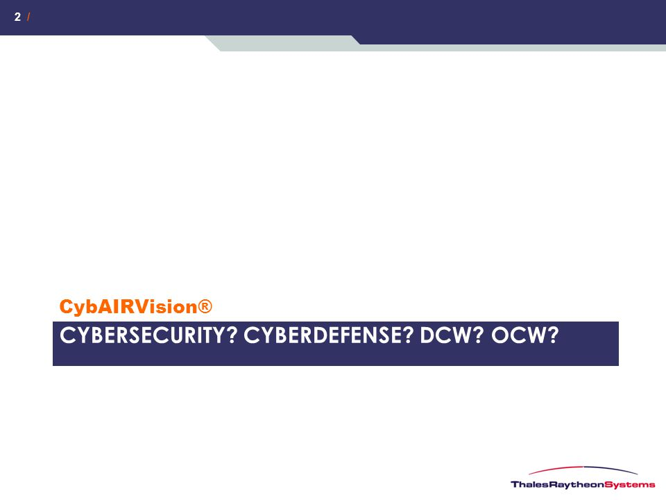 2 / CYBERSECURITY? CYBERDEFENSE? DCW? OCW? CybAIRVision®
