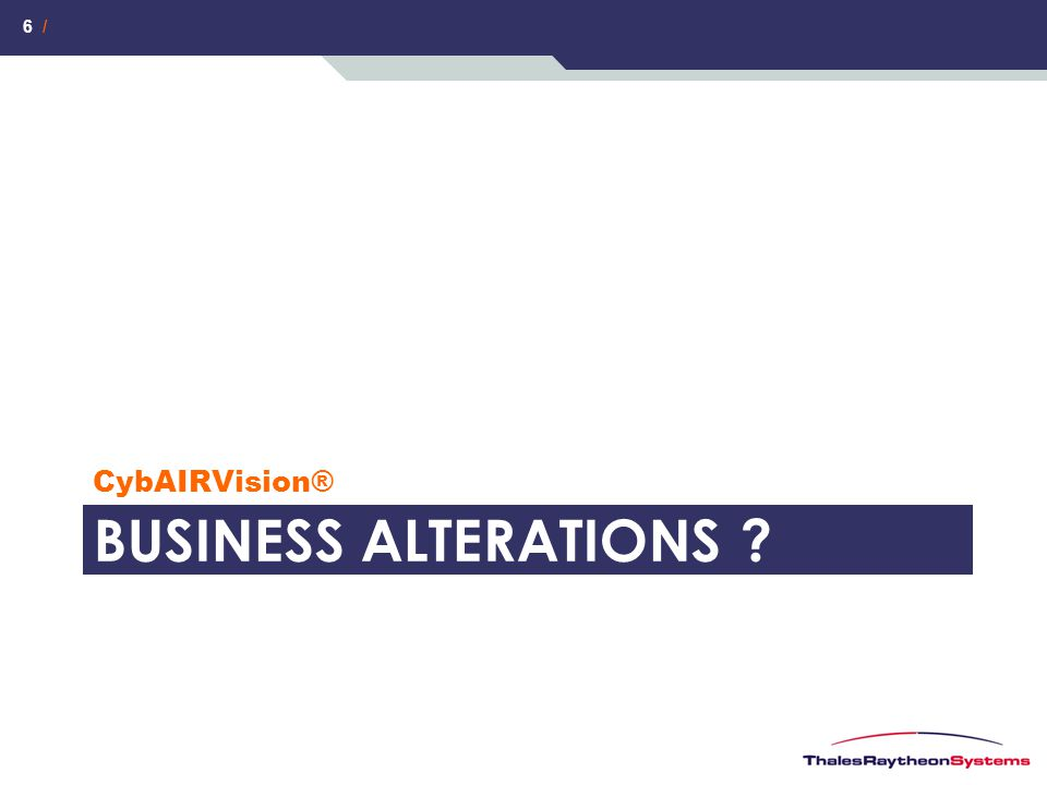 6 / BUSINESS ALTERATIONS ? CybAIRVision®