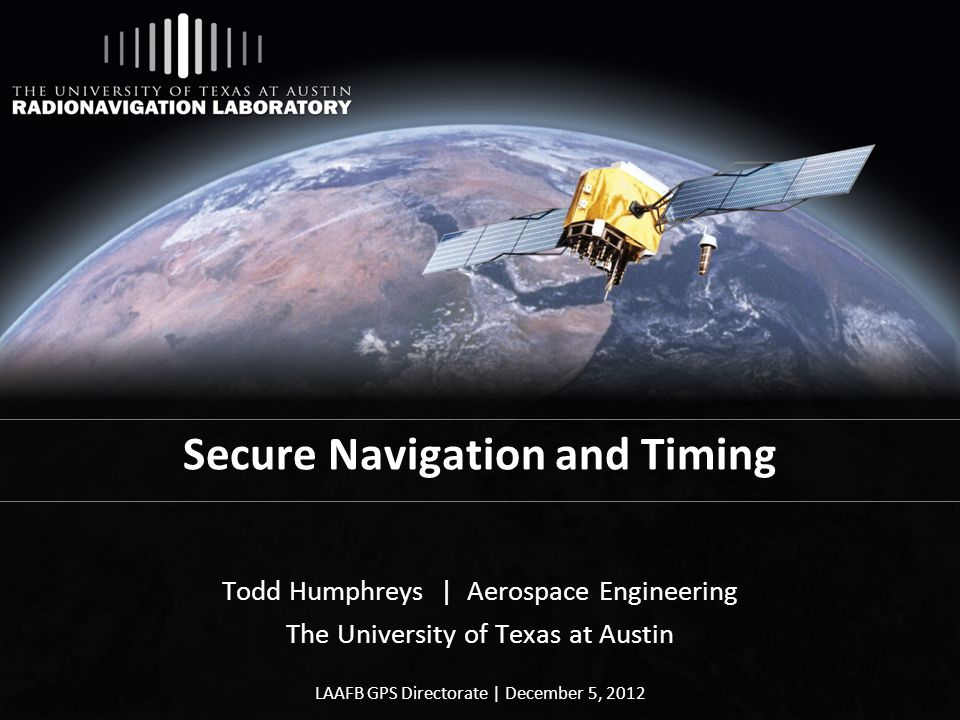 University of Texas Spoofing Testbed