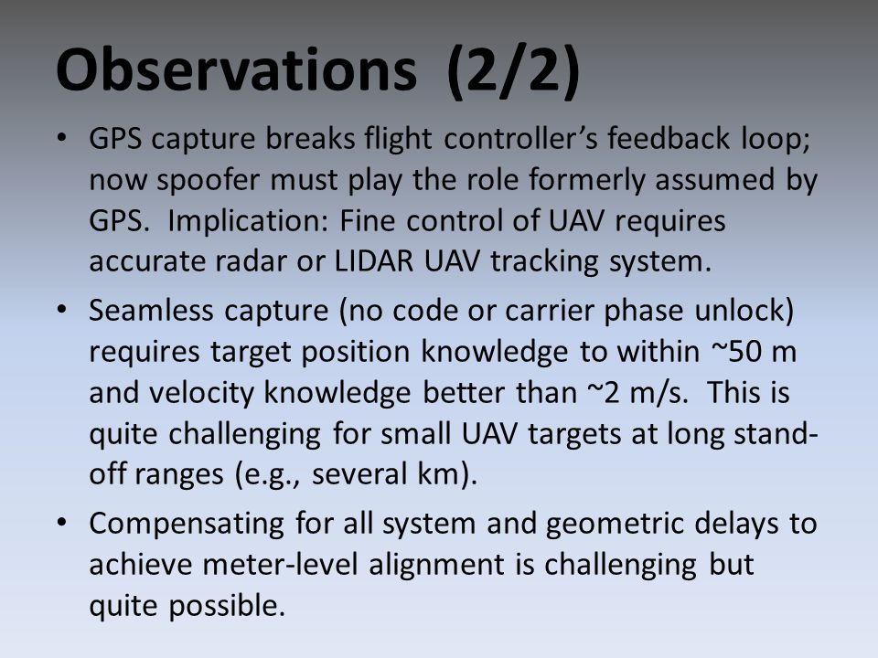 GPS capture breaks flight controller's feedback loop; now spoofer must play the role formerly assumed by GPS.