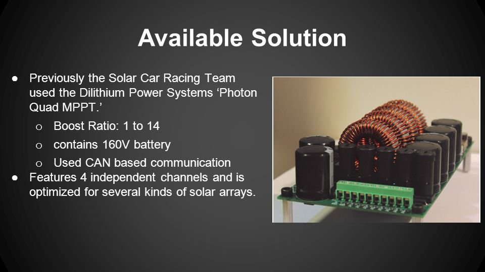 ●Greater than 95% efficiency ●One channel ●Input voltage 20 to 60 Volts ●Output voltage ~110 Volts ●Withstand 6 Amps of current ●Single PCB Customer Expectations