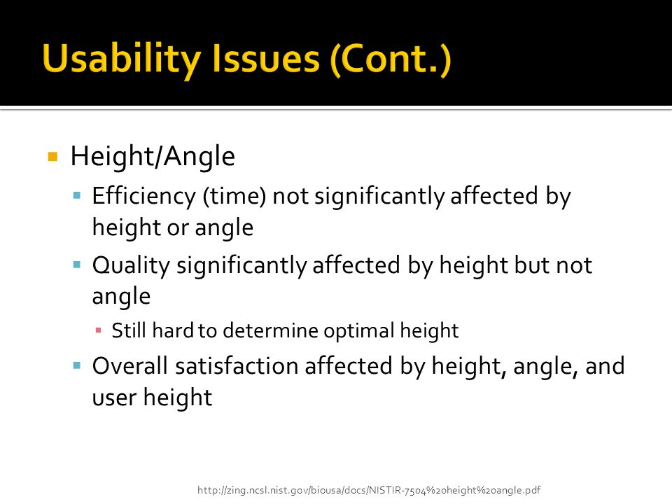  Height/Angle  Efficiency (time) not significantly affected by height or angle  Quality significantly affected by height but not angle ▪ Still hard