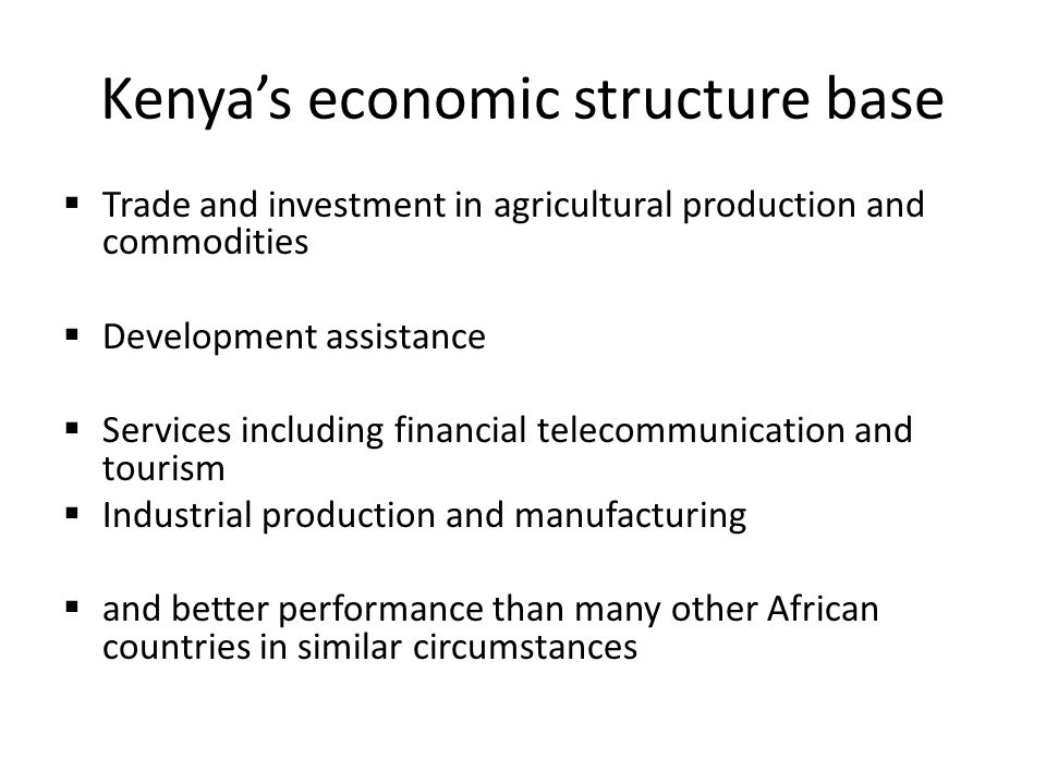 Aspiration Middle-income economy  Vision 2030 - by 2030  International Monetary Fund (IMF) and the World Bank (WB) – on the verge  Kenya and the Kwale County should both focus on economic growth and development  Both economic structural and trade reforms are mandatory