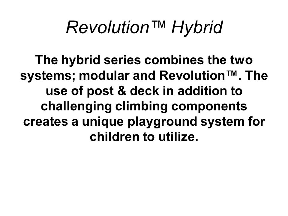Revolution™ Hybrid The hybrid series combines the two systems; modular and Revolution™.