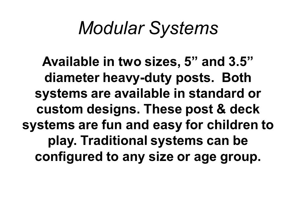Modular Systems Available in two sizes, 5 and 3.5 diameter heavy-duty posts.