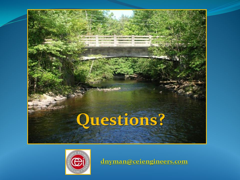Questions? dnyman@ceiengineers.com