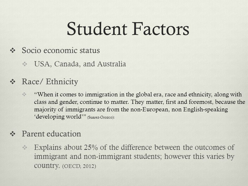  Socio economic status  USA, Canada, and Australia  Race/ Ethnicity  When it comes to immigration in the global era, race and ethnicity, along with class and gender, continue to matter.