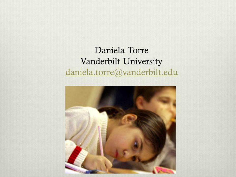 Daniela Torre Vanderbilt University daniela.torre@vanderbilt.edu