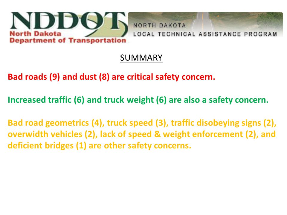 SUMMARY Bad roads (9) and dust (8) are critical safety concern.