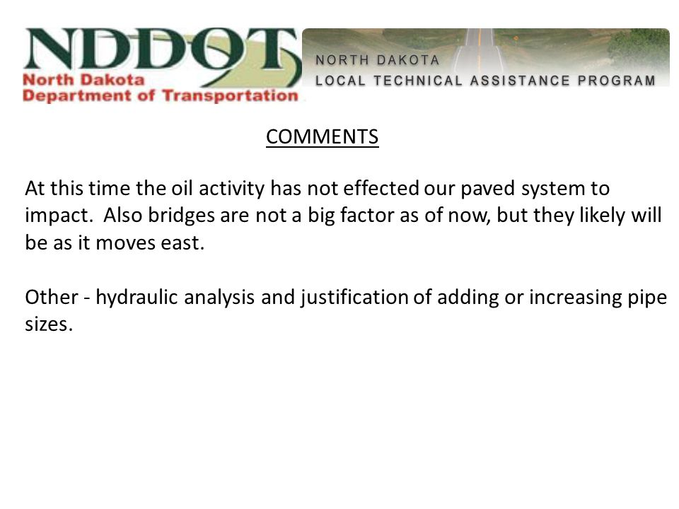 At this time the oil activity has not effected our paved system to impact.