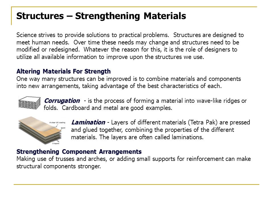 Structures – Strengthening Materials Science strives to provide solutions to practical problems.