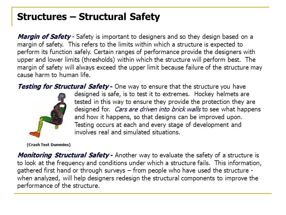 Structures – Structural Safety Margin of Safety - Margin of Safety - Safety is important to designers and so they design based on a margin of safety.